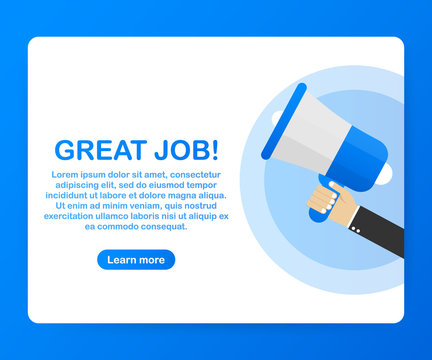 Megaphone Hand, business concept with text Great job! Vector illustration