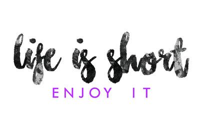 Life is short slogan in vector