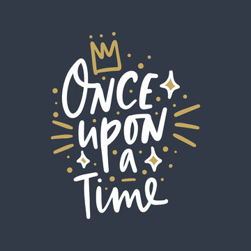 Once upon a time calligraphic vector inscription on dark background.