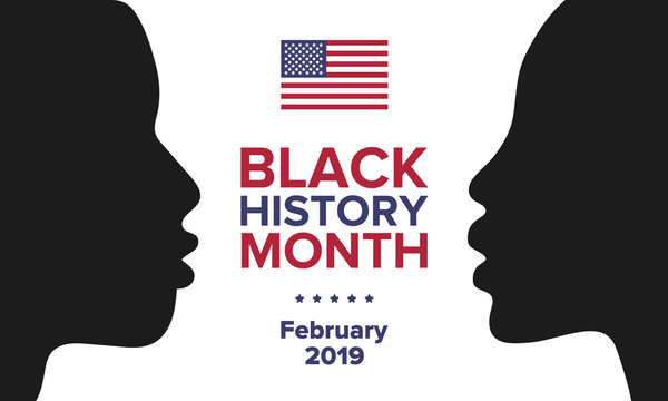 African American History or Black History Month. Celebrated annually in February in the USA and Canada