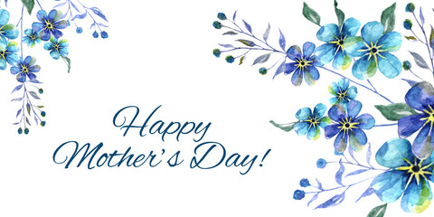 Happy mothers day, Horizontal Watercolor illustration with forget-me-nots flowers and text on a white background