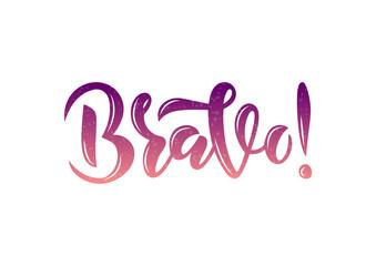 Hand drawn lettering phrase Bravo