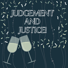 Writing note showing Judgement And Justice. Business photo showcasing system of laws in a country that judges showing Filled Wine Glass for Celebration with Scattered Confetti photo