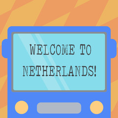 Text sign showing Welcome To Netherlands. Conceptual photo Warm greeting to the visitors of Netherlands Drawn Flat Front View of Bus with Blank Color Window Shield Reflecting