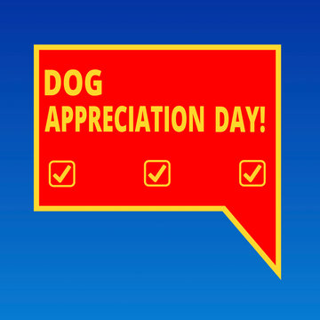 Handwriting text writing Dog Appreciation Day. Concept meaning a day to appreciate your best friend on four legs Blank Rectangular Color Speech Bubble with Border photo Right Hand