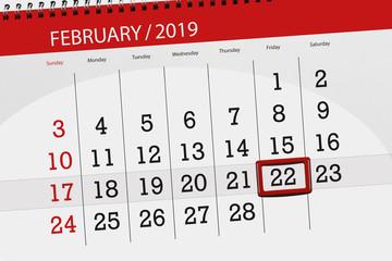 Calendar planner for the month february 2019, deadline day, 22, friday
