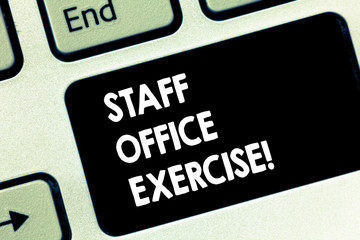Conceptual hand writing showing Staff Office Exercise. Business photo text Promoting physical fitness routine for office staff Keyboard key Intention to create computer message idea