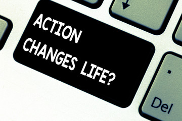 Conceptual hand writing showing Action Changes Things. Business photo showcasing overcoming adversity by taking action on challenges Keyboard key Intention to create computer message idea