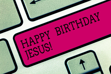 Text sign showing Happy Birthday Jesus. Conceptual photo Celebrating the birth of the holy God Christmas Day Keyboard key Intention to create computer message pressing keypad idea