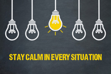 Stay calm in every situation