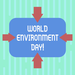 Word writing text World Environment Day. Business concept for awareness and the protection of our environment Arrows on Four Sides of Blank Rectangular Shape Pointing Inward photo