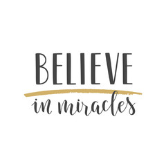 Handwritten lettering of Believe In Miracles on white background