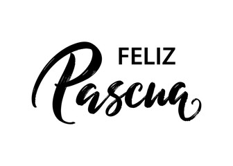 Feliz Pascua - Happy Easter hand lettering in Spanish language. Modern ink calligraphy. Vector isolated on white background. Seasons Greetings for print, postcard, card, invitation, poster, banner.