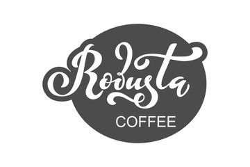 Robusta coffee logo. Vector illustration of handwritten lettering. Vector illustration of handwritten lettering. Vector elements for packaging