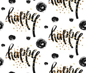 Hand drawn vector seamless pattern with Happy word ink lettering,golden glitter and brush polka dots isolated on white background