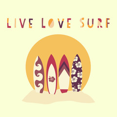 Live Love Surf hand drawn vector illustration. Surfboards in front of beach sunset. Surfing slogan: live, love and surf. Beach scene. Typography, t-shirt graphics, poster, banner, flyer, postcard.
