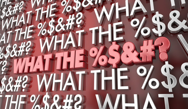 What the %$&#? Surprise Shock Swearing Words 3d Illustration