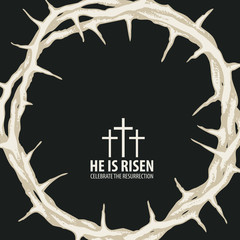Vector Easter banner with words He is risen, Celebrate the resurrection, with a crown of thorns and crosses on the black background
