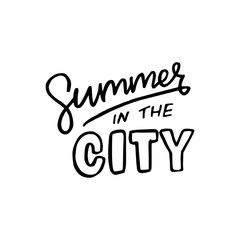 Summer In The City hand lettering inscription