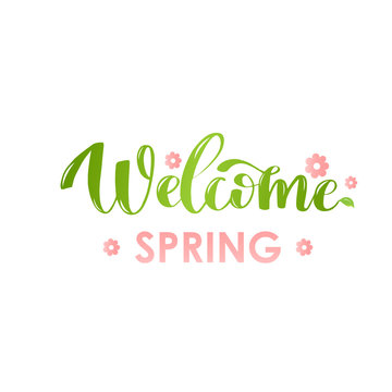 Simple hand lettered quote Welcome Spring. Vector illustration