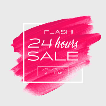 Flash Sale 24 hours sign over art brush acrylic stroke paint abstract texture background vector illustration. Perfect watercolor design for a shop and sale banners.