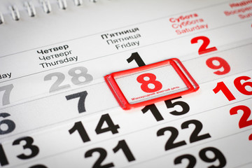 Calendar with red mark on 8 March. Concept: International Women's Day.