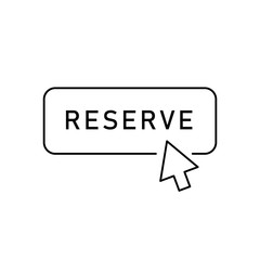 Outline reserve button with arrow. Flat outline trendy modern design isolated on white background. Concept of pre order of booking hotel or reserved room in hostel.