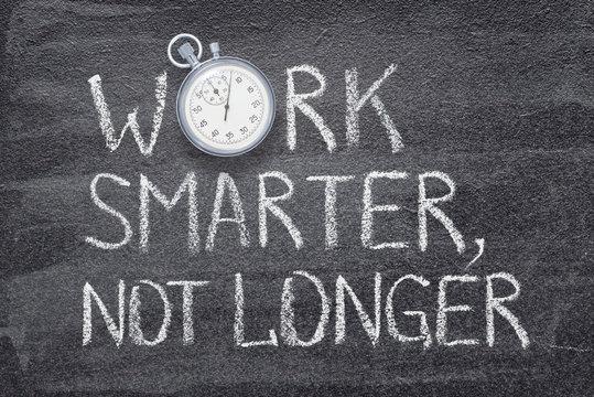 work smarter, not longer watch