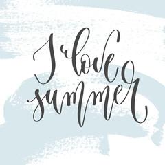 I love summer - hand lettering inscription text on light blue brush stroke background