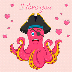 I love you!  lettering Vector isolated  illustration with Cute Pirate octopus.  Print for T-shirt or children book on pink background with hearts