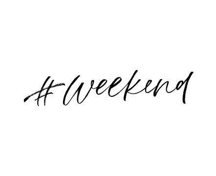 Hashtag weekend phrase. Modern vector brush calligraphy.