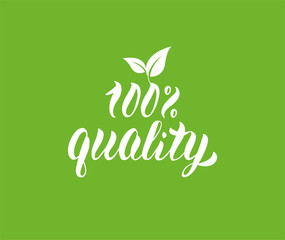 100% Quality natural product handwritten lettering with green leaves
