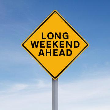 Long Weekend Ahead