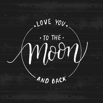 Love you to the moon and back.Modern hand lettering vector. Round sketch Illustration with calligraphy.