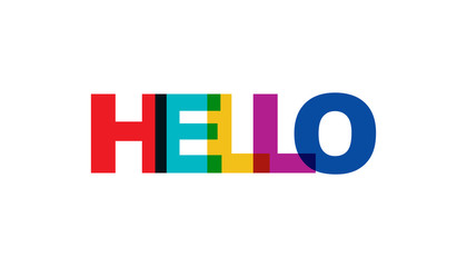 Hello phrase overlap color no transparency. Concept of simple text for typography poster, sticker design, apparel print, greeting card or postcard. Graphic slogan isolated on white background.