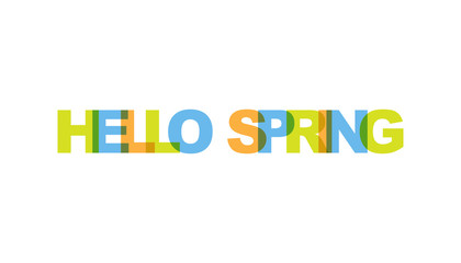 Hello spring, phrase overlap color no transparency. Concept of simple text for typography poster, sticker design, apparel print, greeting card or postcard. Graphic slogan isolated on white background.