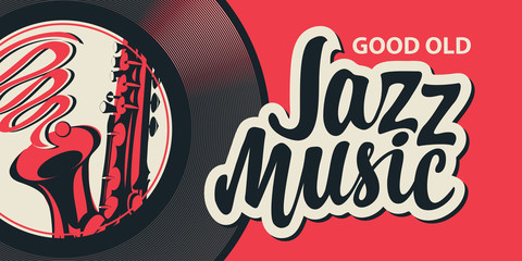 Vector poster or banner with calligraphic inscription Jazz music with vinyl record and saxophone in retro style on red background