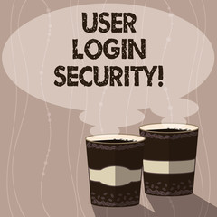 Writing note showing User Login Security. Business photo showcasing set of credentials used to authenticate demonstrating Two To Go Cup with Beverage and Steam icon Blank Speech Bubble photo