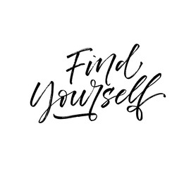 Find yourself postcard. Hand drawn brush style modern calligraphy. Vectorillustration of handwritten lettering.