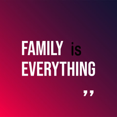 family is everything. Life quote with modern background vector
