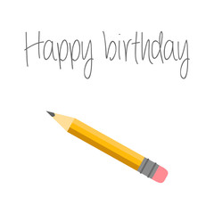 Vector illustration. Happy birthday card with Pencil and inscription. Pencil trace.