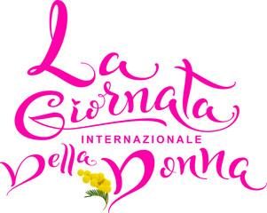 La Giornata internazionale della donna. Womens day text translation from Italian