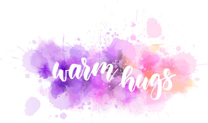 Warm hugs lettering on watercolor splash
