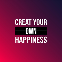 create your own happiness . successful quote with modern background vector