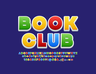 Vector bright Logo Book Club with Children style Font. Colorful Kids Alphabet Letters, Numbers and Symbols.
