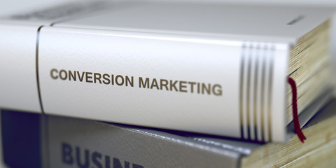 Conversion Marketing - Inscription on Book Title. 3D Render.