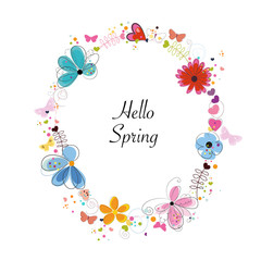 Wreath colorful floral Spring flowers with abstract decorative flowers, hearts and butterflies. Circle Frame ''Hello Spring'' text