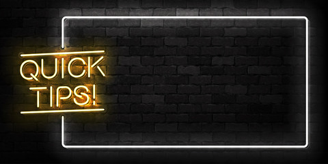 Vector realistic isolated neon sign of Quick Tips frame logo for template decoration and covering on the wall background.