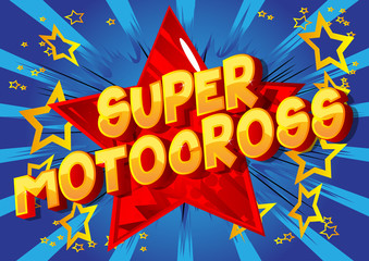 Super Motocross - Vector illustrated comic book style phrase on abstract background.