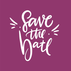Save the date. Wedding phrase. Hand drawn vector lettering.